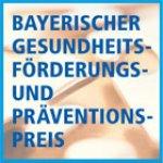Bayerischer Gesundheitsförderungs- und Präventionspreis