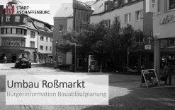 Bürgerinformation zum Umbau Roßmarkt