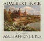 Titel Ernst Schneider, Adalbert Hock - Alte Stadt Aschaffenburg