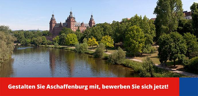 Gestalten Sie Aschaffenburg mit, bewerben Sie sich jetzt!