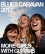 """Blues Caravan 2012"". feat.: Samantha Fish (USA), Dani Wilde (GB) & Victoria Smith (GB)"