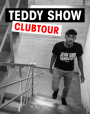 """Die Teddy Show - Club Tour"""