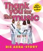 """Thank you for the Music"" - Die ABBA Story"